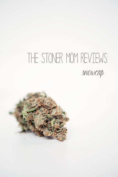 """pot strain """"snowcap"""" review by The Stoner Mom"""