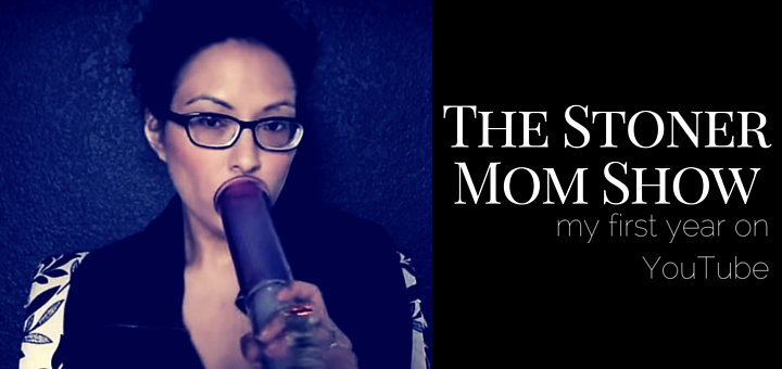 2015 in Review: The Stoner Mom Show