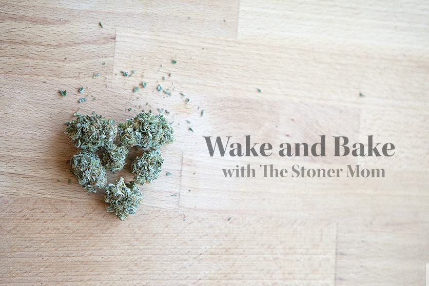 Wake and Bake Tuesday!