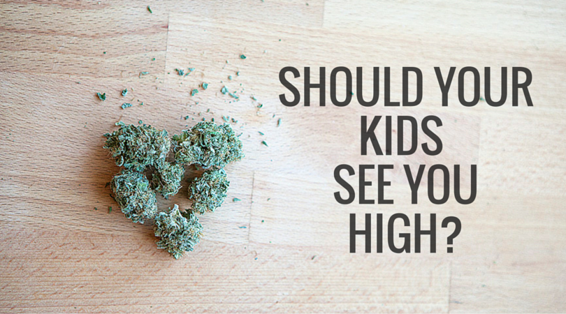 Should your kids see you high? | Ask The Stoner Mom