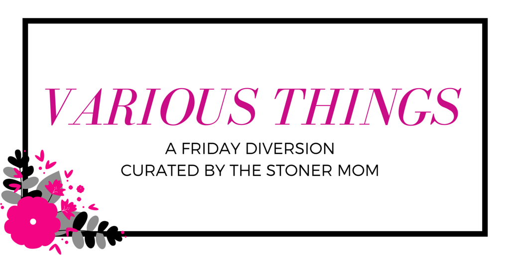 The Stoner Mom's Various Things