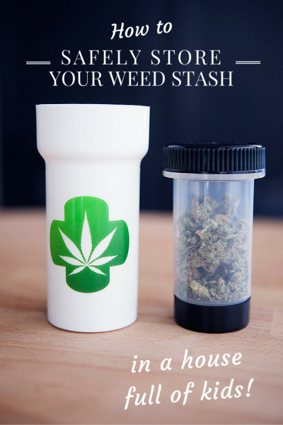 How to Safely Store Your Weed Stash in a House Full of Kids!