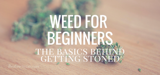 The Basics Behind Getting Stoned