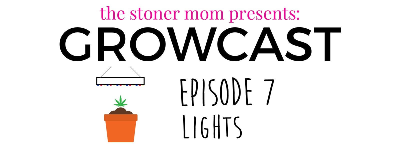 Lights for growing cannabis