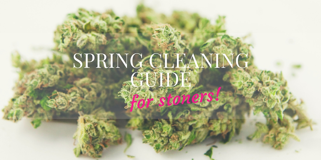 It's Motivational Monday! Spring Cleaning for Stoners