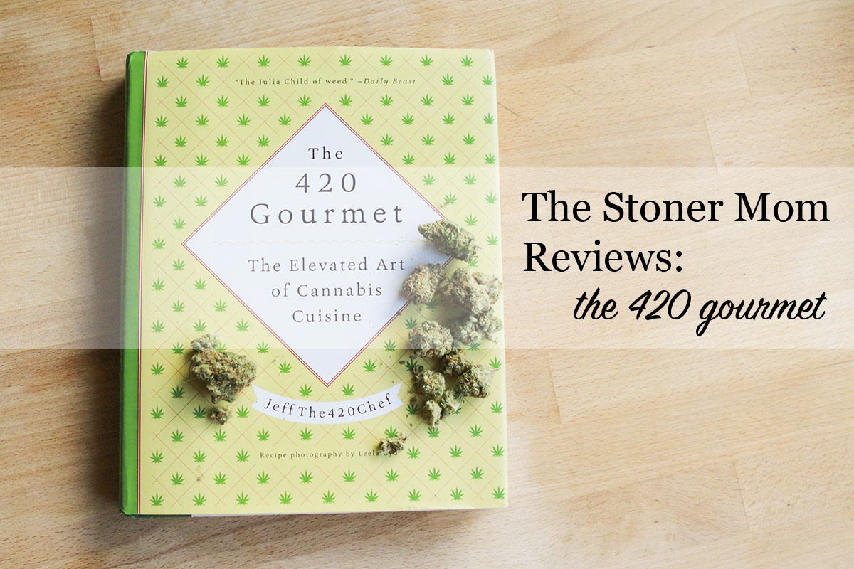 The Stoner Mom Reviews: The 420 Gourmet