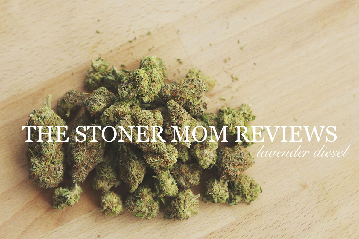 Lavender Diesel | The Stoner Mom Medical Marijuana Strain Review