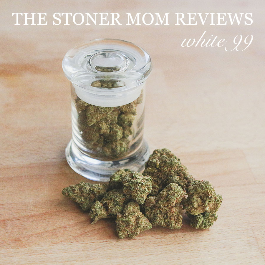 Marijuana Strain Review | White 99 | The Stoner Mom Reviews