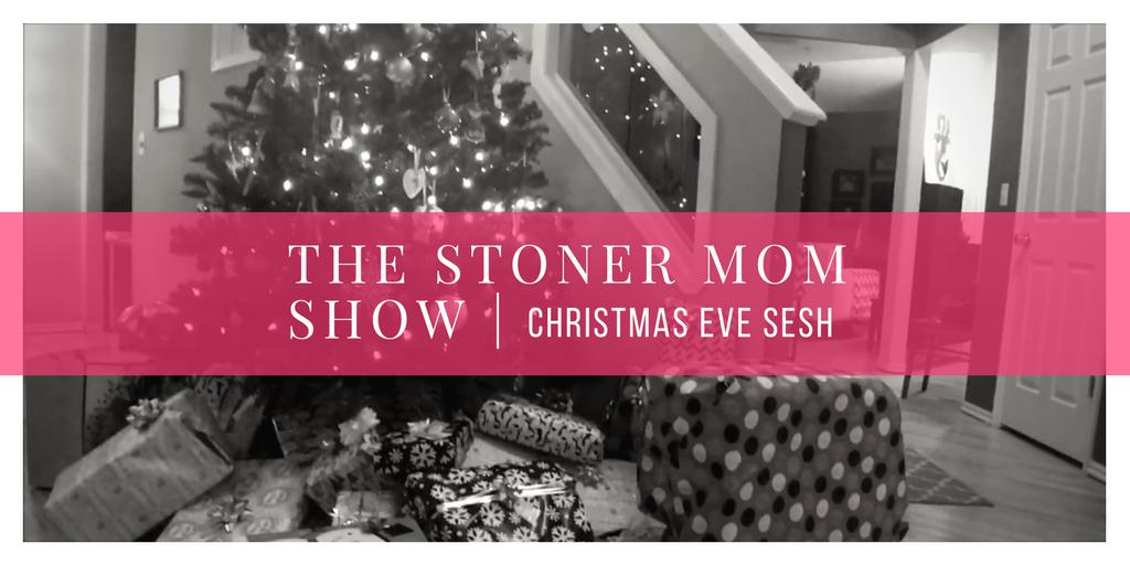 a Stoner's Christmas Eve