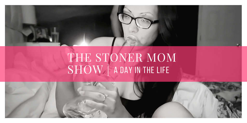 Day in the life of a Stoner Mom | Mom's Day Off