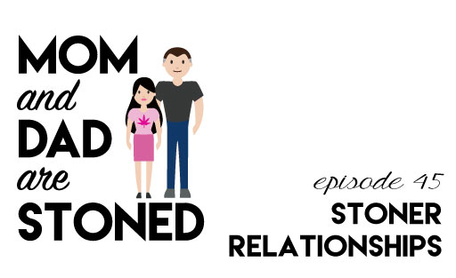 MADAS 45 | Navigating Stoner Relationships