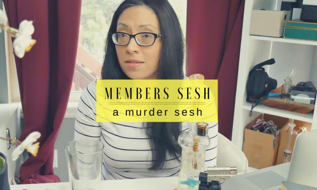 MEMBERS | a Murder Stoner Sesh