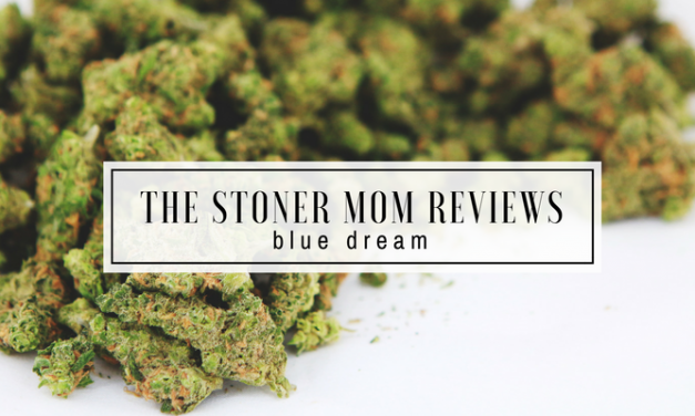 Blue Dream Strain Review | The Stoner Mom Reviews