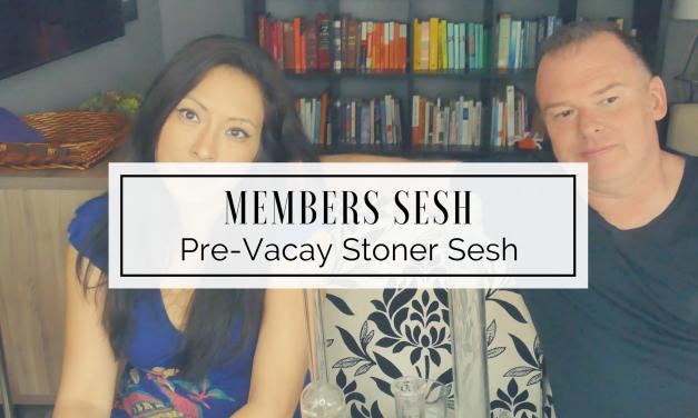 MEMBERS | Pre Vacay Stoner Sesh