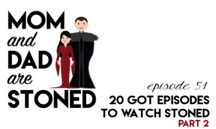 MADAS 51 | 20 Essential Game of Thrones Episodes to Watch Stoned (11-20)