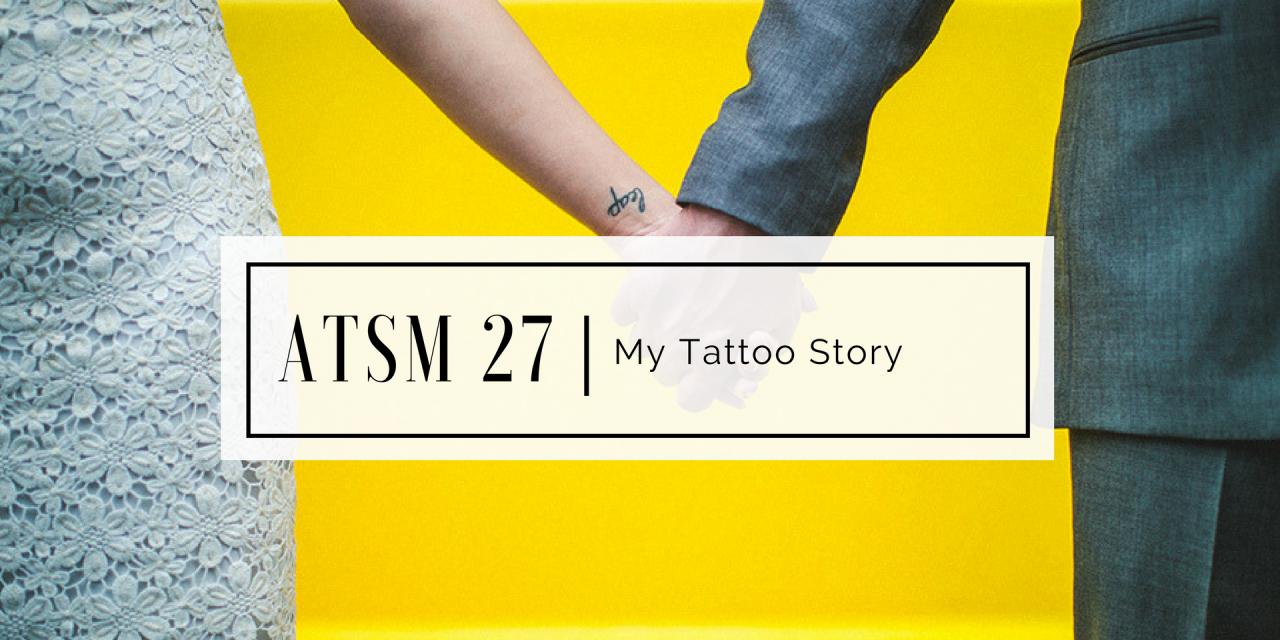 ATSM 27   My Tattoo Story
