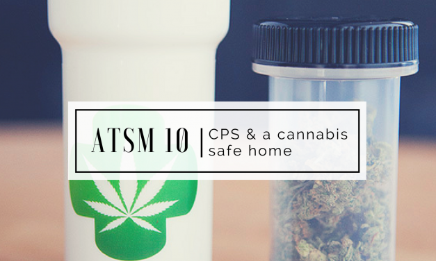 ATSM 10 | CPS & Cannabis
