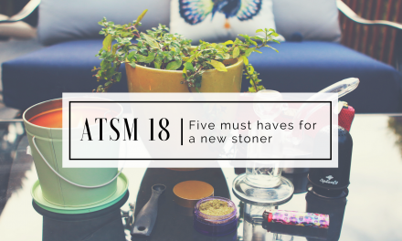 ATSM 18 | Five must have tools for a New Stoner