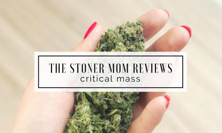 Critical Mass Strain Review | The Stoner Mom Reviews