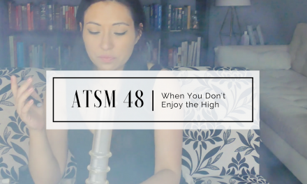 ATSM 48 | When You Get Too High