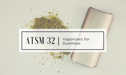 ATSM 32   Vaping for Dummies