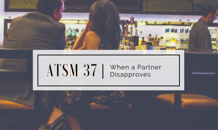 ATSM 37 | When a Partner Disapproves