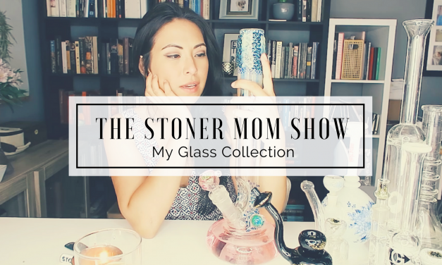 My Glass Collection! | The Stoner Mom Show