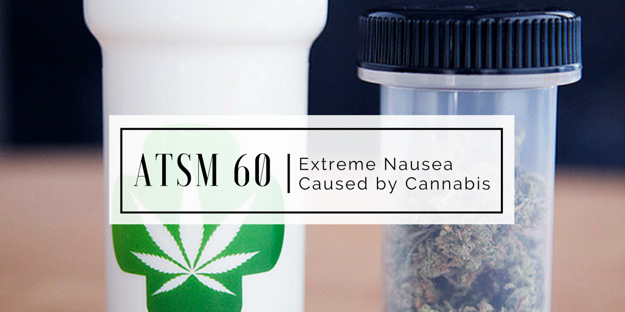 ATSM 60 | Cannabinoid Hyperemesis Syndrome: Cannabis Induced Nausea