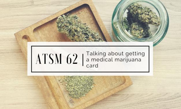 ATSM 62   Getting a Medical Marijuana License