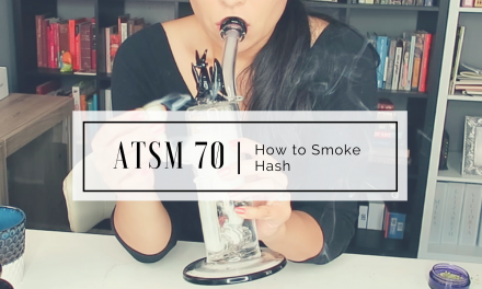 ATSM 70   How to Smoke Hash
