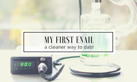 My First E-Nail! | A Cleaner Way to Dab