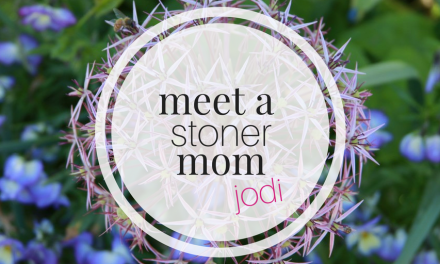 Meet a Stoner Mom: Jodi | The Many Faces of Parental Cannabis Use