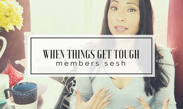 MEMBERS Sesh | When Things Get Tough