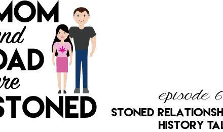 MADAS 69 | Stoned Relationship History Talk